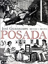 José Guadalupe Posada: 150 years / 150 años (Spanish Edition)