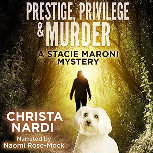 Prestige, Privilege & Murder Audiobook By Christa Nardi cover art