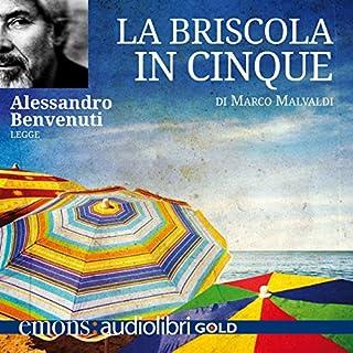 La briscola in cinque                   Di:                                                                                                                                 Marco Malvaldi                               Letto da:                                                                                                                                 Alessandro Benvenuti                      Durata:  3 ore e 26 min     241 recensioni     Totali 4,6