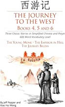 The Journey to the West, Books 4, 5 and 6: Three Classic Stories in Simplified Chinese and Pinyin, 600 Word Vocabulary Level