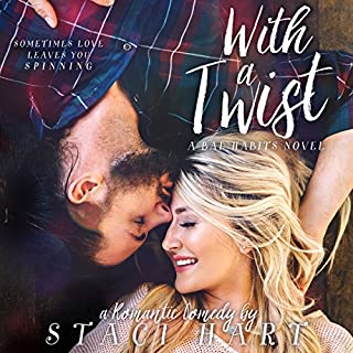 With a Twist     Bad Habits, Book 1              By:                                                                                                                                 Staci Hart                               Narrated by:                                                                                                                                 Kirsten Leigh                      Length: 8 hrs and 10 mins     162 ratings     Overall 4.2