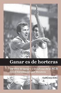 Ganar es de Horteras (Spanish Edition)