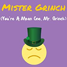 Mister Grinch (You're a Mean One, Mr. Grinch)