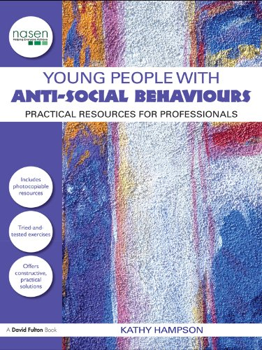 Young People with Anti-Social Behaviours: Practical Resources for Professionals (nasen spotlight) (English Edition)