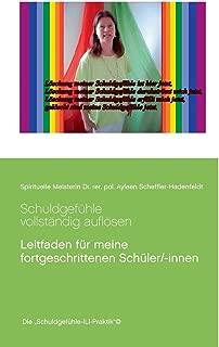 Schuldgefuhle Vollstandig Auflosen (German Edition)