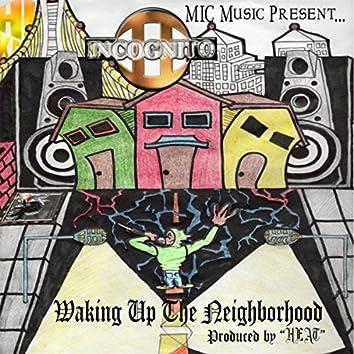Wakin Up tne Neighborhood