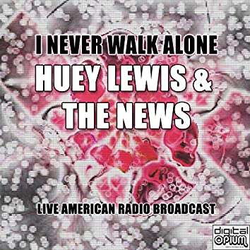 I Never Walk Alone (Live)