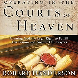 Operating in the Courts of Heaven                   By:                                                                                                                                 Robert Henderson                               Narrated by:                                                                                                                                 Mark Isham                      Length: 5 hrs and 32 mins     60 ratings     Overall 4.9