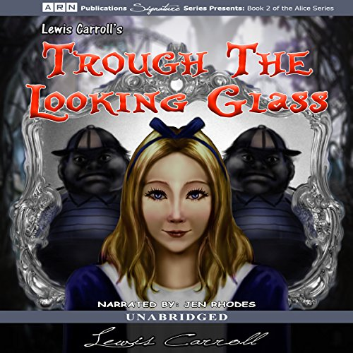 Through the Looking-Glass                   Written by:                                                                                                                                 Lewis Carroll                               Narrated by:                                                                                                                                 Jen Rhodes                      Length: 2 hrs and 52 mins     Not rated yet     Overall 0.0