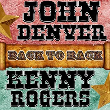 Back To Back: John Denver & Kenny Rogers