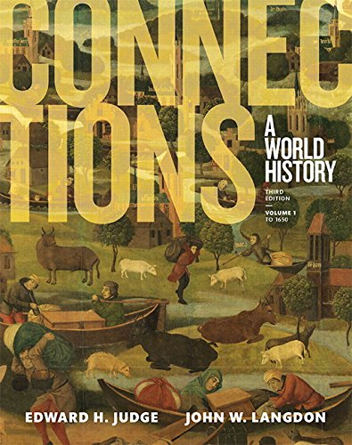 Connections: A World History, Volume 1, Plus NEW MyHistoryLab for World History (3rd Edition)