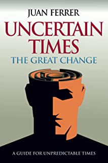 Uncertain Times: The Great Change