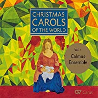 Christmas Carols of the World, Vol. 1 by Clamus Ensemble