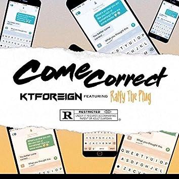 Come Correct (feat. Ralfy the Plug)