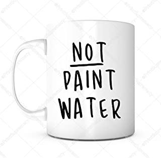 Not Paint Water Mug-Gifts For Teachers,Teacher Appreciation Gifts,Art Teacher Gifts For Women,Art Teacher,Fun Teacher Gifts,Art Teacher Gifts,Art Teacher Appreciation Gifts,Teacher Gifts For Men