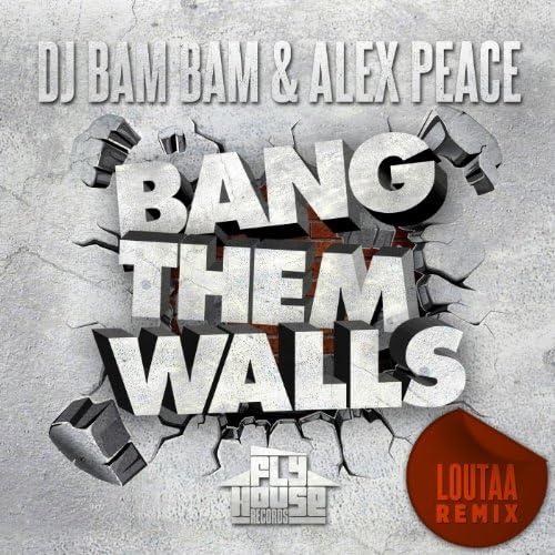 DJ Bam Bam & Alex Peace