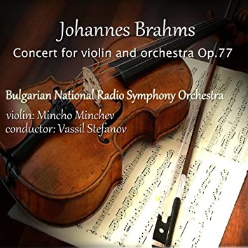 Johannes Brahms: Concert for Violin and Orchestra, Op.77