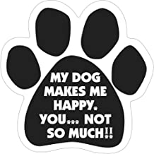 My Dog Makes Me Happy... You Not So Much. Paw Magnet