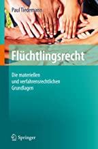 Flüchtlingsrecht: Die materiellen und verfahrensrechtlichen Grundlagen (German Edition)
