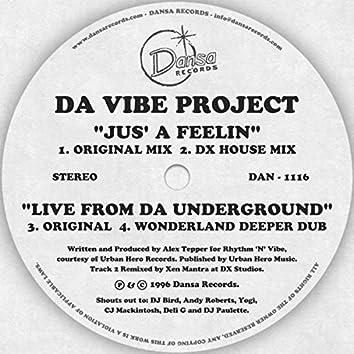 Jus' A Feelin' / Live From Da Underground