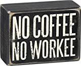 Primitives by Kathy Box Sign - No Coffee No Workee