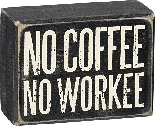 Primitives by Kathy Box Sign - No Coffee No Workee, 4x3 inches, Black, White