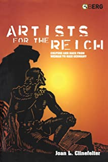 Artists for the Reich: Culture and Race from Weimar to Nazi Germany