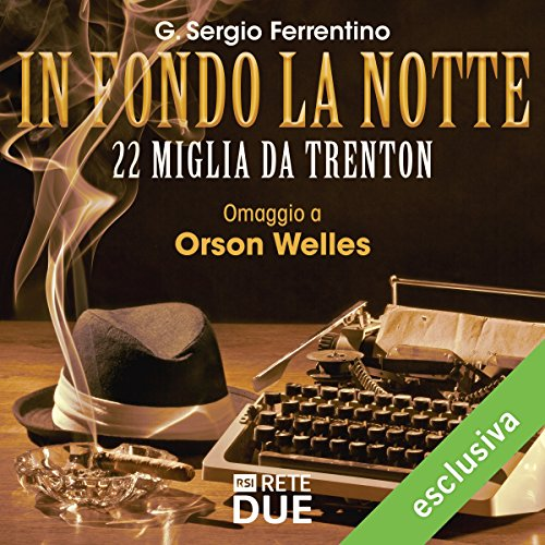 22 miglia da Trenton (In fondo la notte - Omaggio a Orson Welles)  Audiolibri