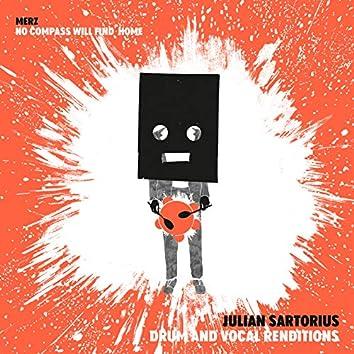 No Compass Will Find Home (Julian Sartorius Drum & Vocal Renditions)
