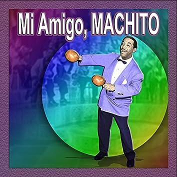 Mi Amigo, Machito