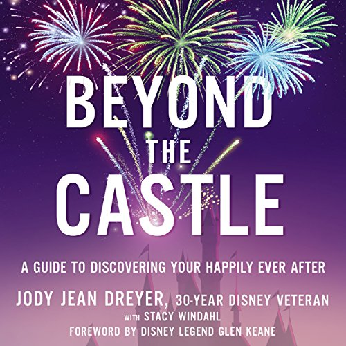 Beyond the Castle     A Guide to Discovering Your Happily Ever After              By:                                                                                                                                 Jody Jean Dreyer,                                                                                        Stacy L. Windahl                               Narrated by:                                                                                                                                 Jody Jean Dreyer                      Length: 6 hrs and 42 mins     3 ratings     Overall 4.3