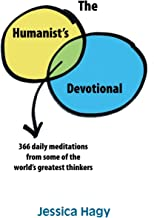 The Humanist's Devotional: 366 Daily Meditations from Some of the World's Greatest Thinkers