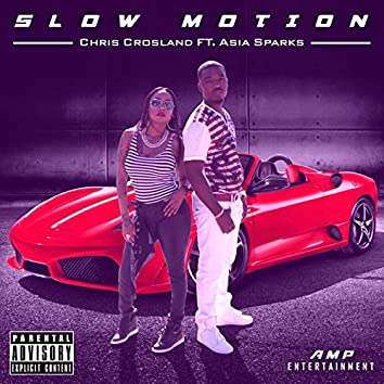 Slow Motion (feat. Asia Sparks)