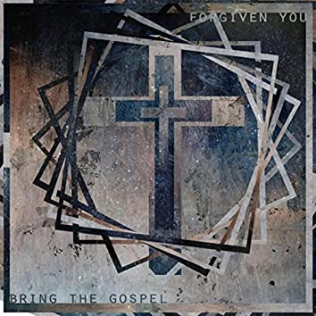 Bring the Gospel