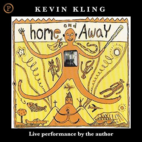 Home and Away                   By:                                                                                                                                 Kevin Kling                               Narrated by:                                                                                                                                 Kevin Kling                      Length: 1 hr and 15 mins     5 ratings     Overall 5.0