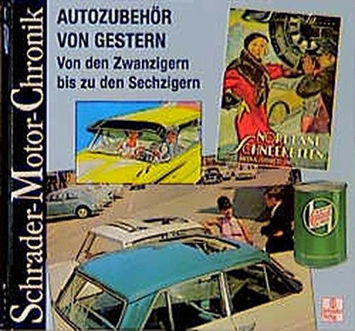 Schrader Motor-Chronik, Bd.84, Autozubehör von gestern