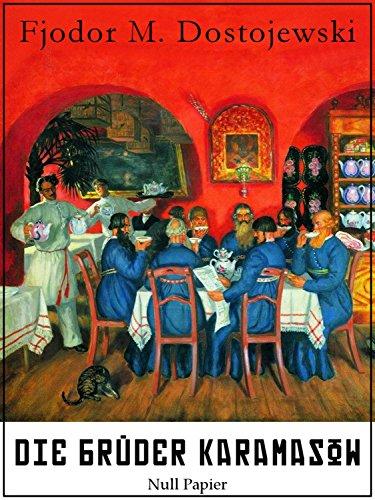 Die Brüder Karamasow: Vollständige Ausgabe (Klassiker bei Null Papier)