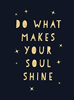 Mejor Do What Makes Your Soul Shine Quotes