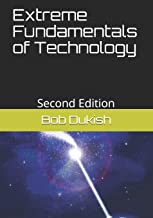 Extreme Fundamentals of Technology: Second Edition