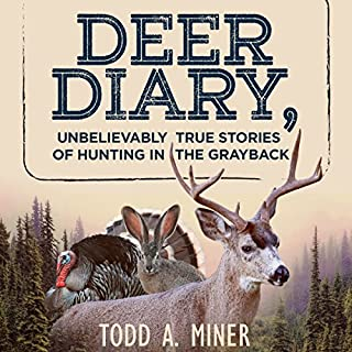 Deer Diary: Unbelievably True Stories of Hunting in the Grayback cover art