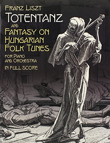 Totentanz and Fantasy on Hungarian Folk Tunes for Piano and Orchestra in Full Score