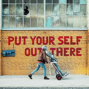 Put Your Self Out There