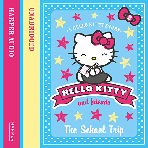 The School Trip: Hello Kitty and Friends, Book 2 audiobook cover art