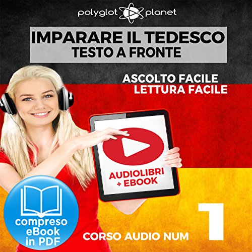 Imparare il Tedesco - Lettura Facile - Ascolto Facile - Testo a Fronte: Tedesco Corso Audio, No. 1 [Learn German - German Audio Course, #1] audiobook cover art