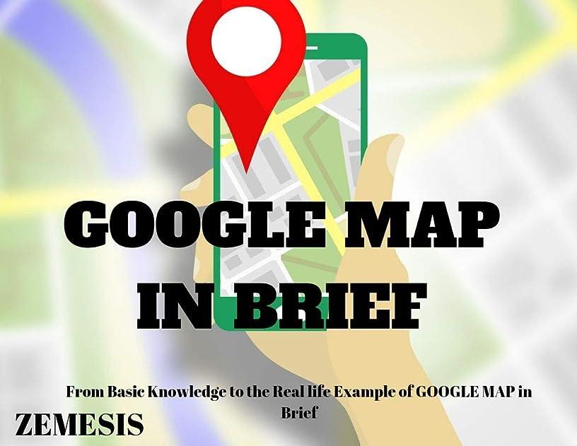 アドバイスカウントアップアドバイスGOOGLE MAP IN BRIEF:From Basic Knowledge to the Real life Example of GOOGLE MAP in Brief: THIS BOOK IS ONLY AVAILABLE IN KINDLE FORMAT ' SAVE TREE ' (English Edition)