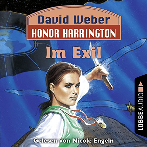 Im Exil     Honor Harrington 5              By:                                                                                                                                 David Weber                               Narrated by:                                                                                                                                 Nicole Engeln                      Length: 19 hrs and 19 mins     Not rated yet     Overall 0.0