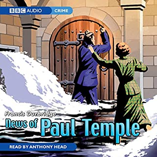 News Of Paul Temple                   By:                                                                                                                                 Francis Durbridge                               Narrated by:                                                                                                                                 Anthony Head                      Length: 2 hrs and 23 mins     25 ratings     Overall 4.2