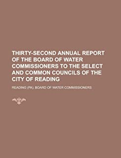 Thirty-Second Annual Report of the Board of Water Commissioners to the Select and Common Councils of the City of Reading