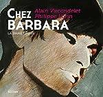 Chez Barbara - La dame brune d'Alain Vircondelet