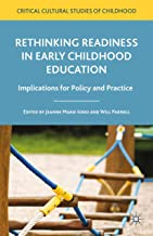 Rethinking Readiness in Early Childhood Education: Implications for Policy and Practice (Critical Cultural Studies of Childhood)